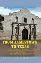 FROM JAMESTOWN TO TEXAS ebook by Betty Smith Meischen
