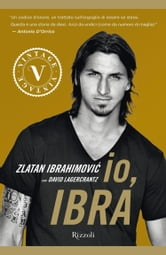 Io, Ibra (VINTAGE) ebook by Zlatan Ibrahimovic,Davide Lagercrantz