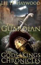 The Guardian ebook by Lee H. Haywood