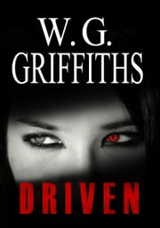 DRIVEN ebook by W. G. Griffiths Sr