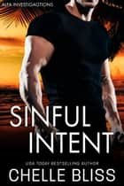 Sinful Intent - A Romantic Suspense Novel ebook by Chelle Bliss