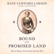Bound for the Promised Land - Harriet Tubman, Portrait of an American Hero Audiolibro by Kate Clifford Larson