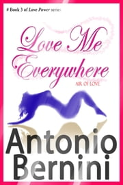 Love Me Everywhere ebook by Antonio Bernini