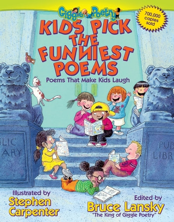 Kids Pick The Funniest Poems - Poems That Make Kids Laugh eBook by Bruce Lansky