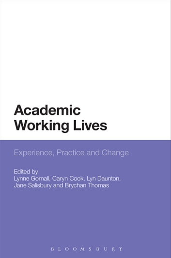 Academic Working Lives - Experience, Practice and Change ebook by