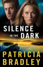 Silence in the Dark (Logan Point Book #4) - A Novel ebook by