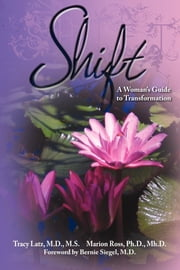 Shift - A Woman's Guide to Transformation ebook by Tracy Latz,Marion Ross