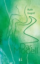 Das Modell ebook by Ruth Gogoll