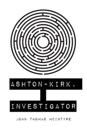 Ashton-Kirk, Investigator ebook by John Thomas McIntyre
