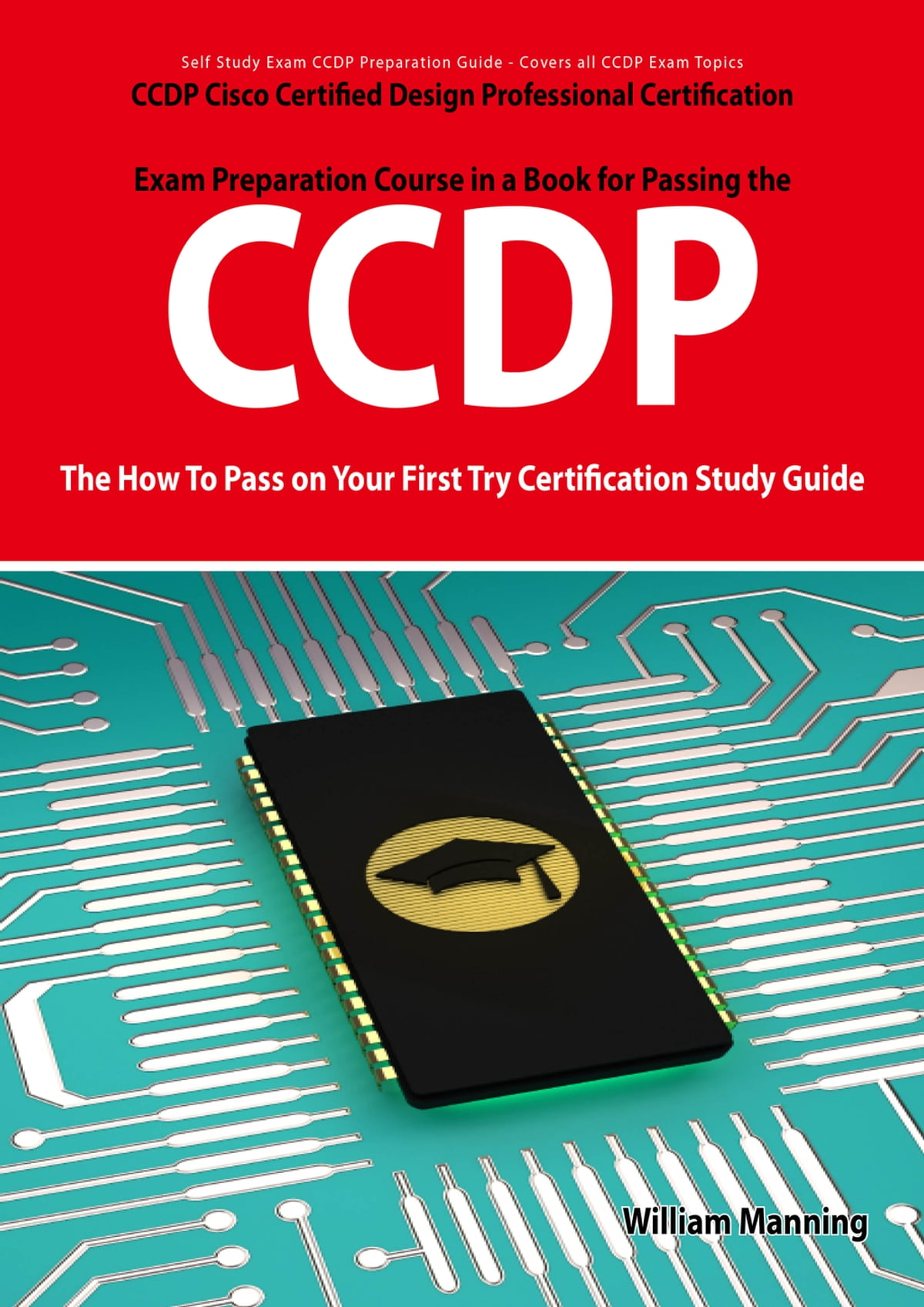 Ccdp cisco certified design professional certification exam ccdp cisco certified design professional certification exam preparation course in a book for passing the ccdp exam the how to pass on your first try 1betcityfo Choice Image