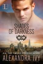 Shades of Darkness ebook by Alexandra Ivy