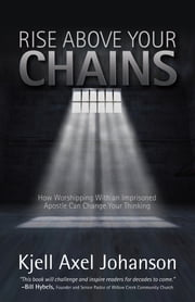 Rise Above Your Chains ebook by Kjell Axel Johanson