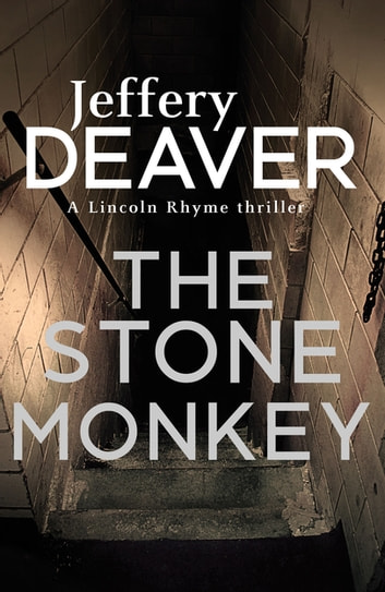 The Stone Monkey - Lincoln Rhyme Book 4 ebook by Jeffery Deaver