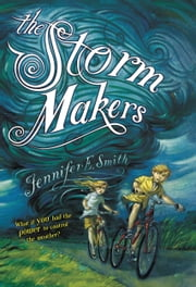 The Storm Makers ebook by Brett Helquist,Jennifer E. Smith