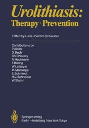 Urolithiasis - Therapy · Prevention ebook by P. Alken,D. Bach,C. Chaussy,R. Hautmann,F. Hering,W. Lutzeyer,M. Marberger,E. Schmied,H.-J. Schneider,W. Stackl