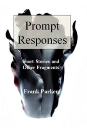 Prompt Responses ebook by Frank Parker