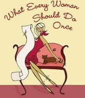 What Every Woman Should Do Once ebook by Claudine Gandolfi