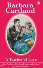 71 A Teacher of Love ebook by Barbara Cartland