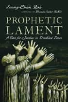 Prophetic Lament ebook by Soong-Chan Rah,Brenda Salter McNeil