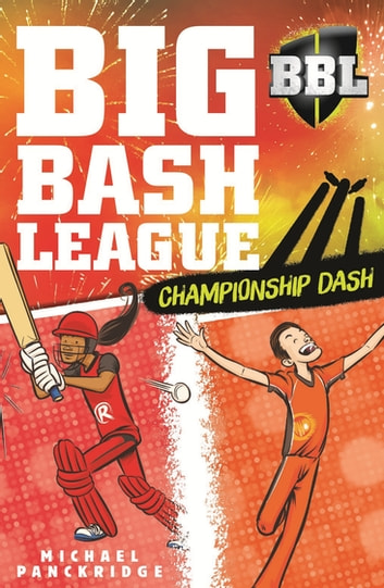 Big Bash League 6: Championship Dash ebook by Michael Panckridge