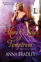 More or Less a Temptress ekitaplar by Anna Bradley