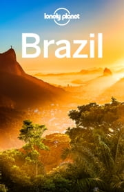 Lonely Planet Brazil ebook by Lonely Planet,Regis St Louis,Gary Chandler,Gregor Clark,Bridget Gleeson,Anna Kaminski,Kevin Raub