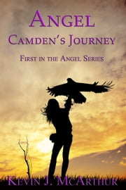 Angel: Camden's Journey ebook by Kevin J. McArthur
