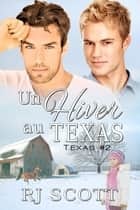 Un Hiber au Texas ebook by RJ Scott