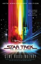 Star Trek - The Motion Picture ebook by Gene Roddenberry