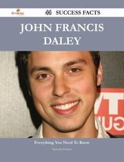John Francis Daley 44 Success Facts - Everything you need to know about John Francis Daley ebook by Dorothy Grimes