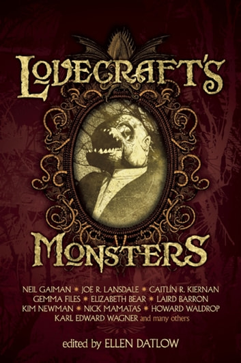Lovecraft's Monsters eBook by Neil Gaiman,Joe  R. Lansdale,Caitlín   R Kiernan,Elizabeth Bear