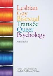Lesbian, Gay, Bisexual, Trans and Queer Psychology ebook by Clarke, Victoria