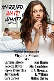 Married. Wait! What? ebook by Virginia Nelson, Rebecca Royce, Ripley Proserpina,...