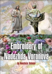 Embroidery of Nadezhda Voronova ebook by Anastasia Volnaya