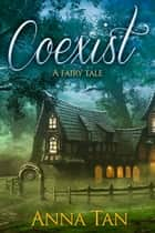 Coexist ebook by Anna Tan
