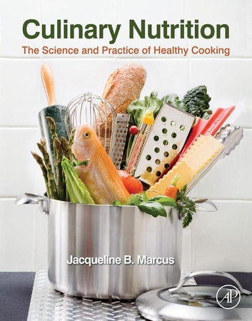 Culinary Nutrition - The Science and Practice of Healthy Cooking ebook by Jacqueline B. Marcus