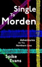 Single To Morden ebook by Spike Evans