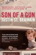 Son of a Gun ebook by Justin St Germain