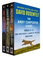The Andy Carpenter Series, Books 9-11 - One Dog Night, Leader of the Pack, Unleashed ebook by David Rosenfelt