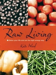 Raw Living ebook by Kate Wood