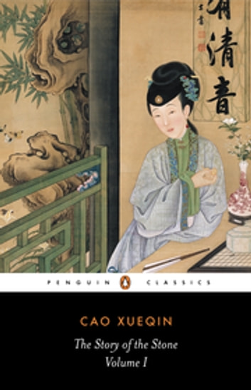 The Story of the Stone: The Golden Days (Volume I) ebook by Cao Xueqin