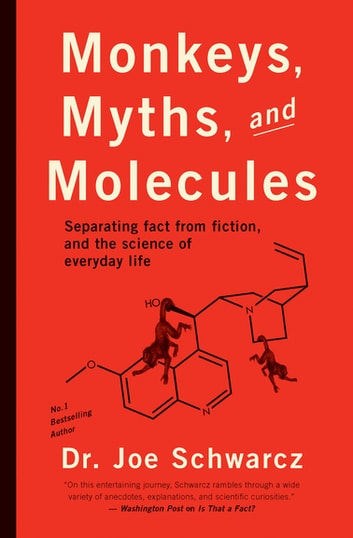 Monkeys, Myths, and Molecules - Separating Fact from Fiction in the Science of Everyday Life ebook by Joe Schwarcz