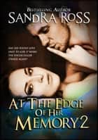 At the Edge of Her Memory 2 ebook by Sandra Ross