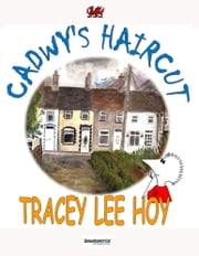 Cadwy's Haircut ebook by Tracey Lee Hoy
