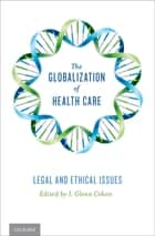 The Globalization of Health Care ebook by I. Glenn Cohen
