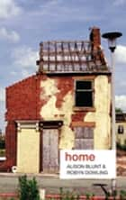 Home ebook by Alison Blunt, Robyn Dowling