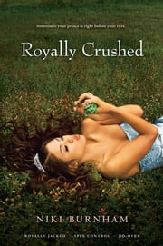 Royally Crushed - Royally Jacked; Spin Control; Do-Over ebook by Niki Burnham