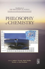 Philosophy of Chemistry ebook by Dov M. Gabbay,Paul Thagard,John Woods,Robin Findlay Hendry,Paul Needham,Andrea Woody
