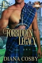 Forbidden Legacy ebook by Diana Cosby