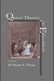 Queer Theory in Education ebook by Pinar, William F.